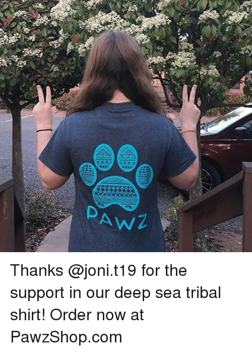 Joni: AwZ Thanks @joni.t19 for the support in our deep sea tribal shirt! Order now at PawzShop.com