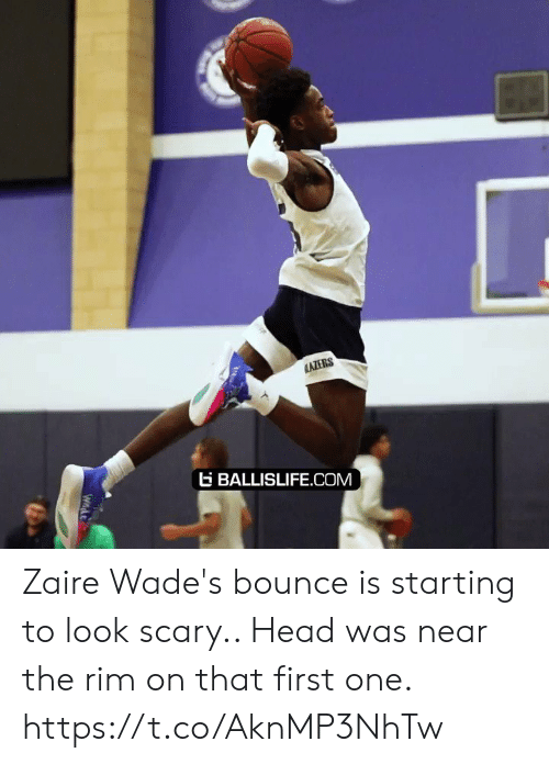 Head, Memes, and 🤖: AZERS  BALLISLIFE.COM  Wnde Zaire Wade's bounce is starting to look scary.. Head was near the rim on that first one. https://t.co/AknMP3NhTw