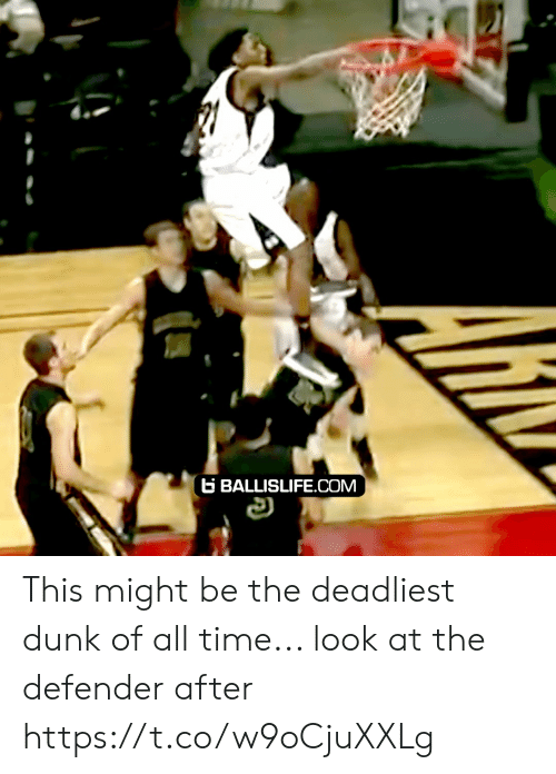defender: B BALLISLIFE.COM This might be the deadliest dunk of all time... look at the defender after https://t.co/w9oCjuXXLg