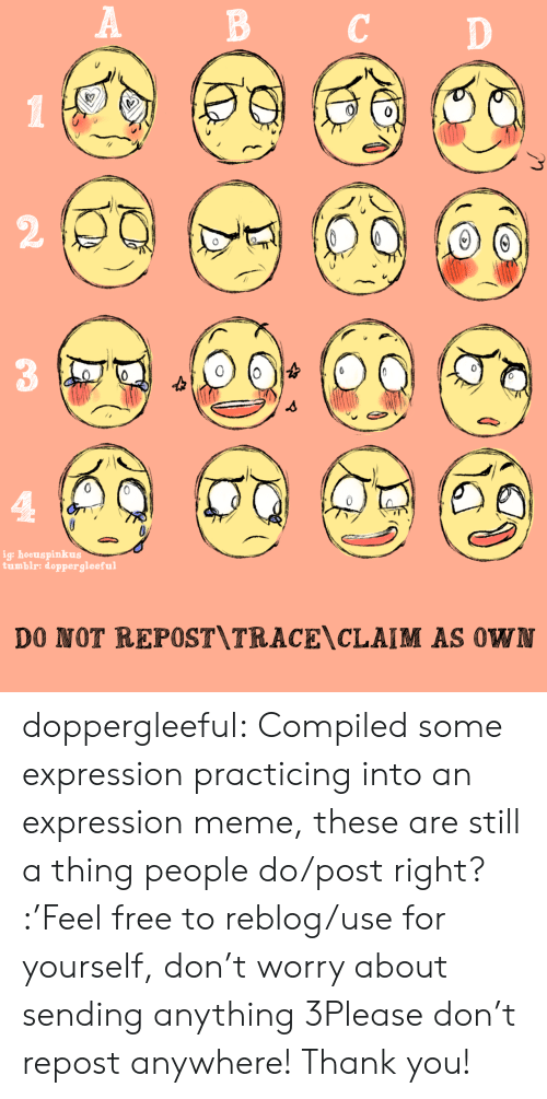 Meme, Target, and Tumblr: B CD  2  0  ig: hocuspinkus  tumblr: doppergleeful   DO NOT REPOST\TRACE\CLAIM AS 0W doppergleeful:  Compiled some expression practicing into an expression meme, these are still a thing people do/post right? :'Feel free to reblog/use for yourself, don't worry about sending anything 3Please don't repost anywhere! Thank you!