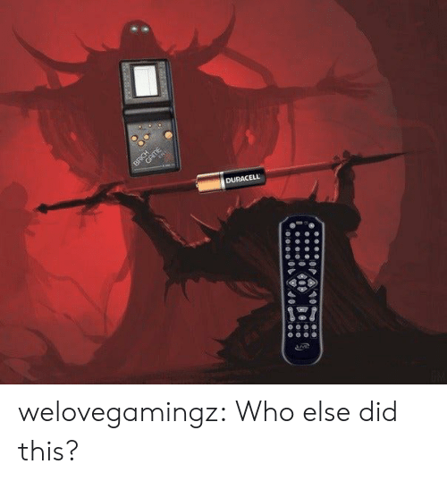 Tumblr, Blog, and Com: B ME  DURACELL welovegamingz:  Who else did this?