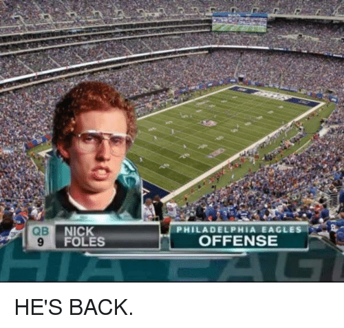 Philadelphia Eagles, Nfl, and Nick: B NICK  9  PHILADELPHIA EAGLES  OFFENSE  FOLES HE'S BACK.