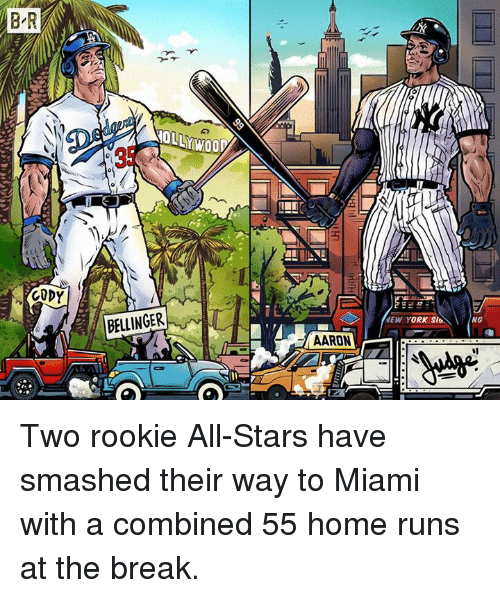 aarons: B R  35  CODY  BELLINGER  EW YORK SIG  NG  AARON Two rookie All-Stars have smashed their way to Miami with a combined 55 home runs at the break.