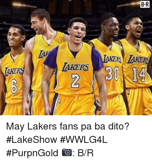 Los Angeles Lakers, May, and Takers: B R  IAKERS AKERS  TAKERS May Lakers fans pa ba dito? #LakeShow #WWLG4L #PurpnGold  📷: B/R
