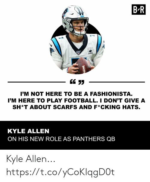 Football, Nfl, and Sports: B R  MATHERS  25  SEASONS  I'M NOT HERE TO BE A FASHIONISTA.  I'M HERE TO PLAY FOOTBALL. I DON'T GIVE A  SH*T ABOUT SCARFS AND F*CKING HATS.  KYLE ALLEN  ON HIS NEW ROLE AS PANTHERS QB Kyle Allen... https://t.co/yCoKIqgD0t