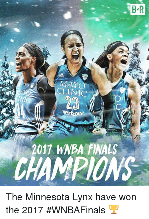 Finals, Verizon, and WNBA (Womens National Basketball Association): B R  MAYO  CLINIC  23  INIC  verizon  2017 WNBA FINALS  CHAMPIONS The Minnesota Lynx have won the 2017 #WNBAFinals 🏆