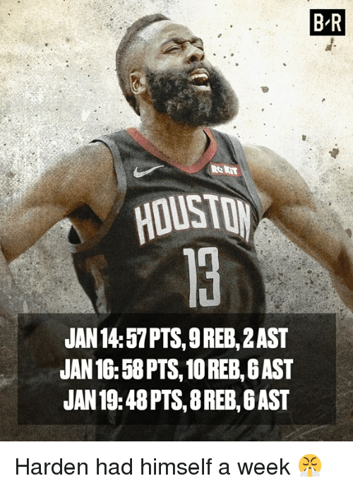 Ast, Pts, and Harden: B-R  Re tt  JAN 14:57 PTS,9 REB, 2AST  JAN 16:58 PTS, 10 REB, 6 AST  JAN 19:48 PTS, 8 REB, G AST Harden had himself a week 😤