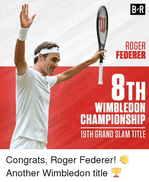 Roger, Grand, and Roger Federer: B R  ROGER  FEDERER  TH  WIMBLEDON  CHAMPIONSHIP  19TH GRAND SLAM TITLE Congrats, Roger Federer! 👏  Another Wimbledon title 🏆