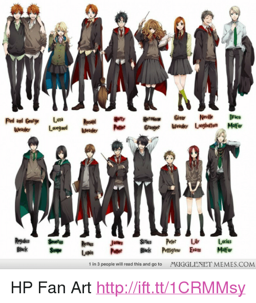 "Memes, Http, and Back: BA  Weade Lovegood  aod Weasle  Res Jam ShiesPeer L Lucius  Back Se Lpin Pelter e PetigheEnsMlar  1 in 3 people will read this and go to  MUGGLENET MEMES.COM <p>HP Fan Art <a href=""http://ift.tt/1CRMMsy"">http://ift.tt/1CRMMsy</a></p>"