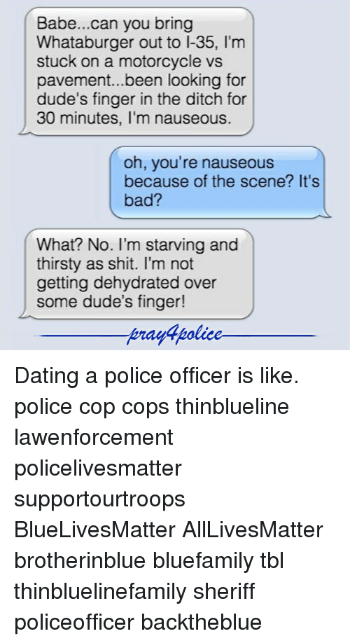 How is it dating a cop