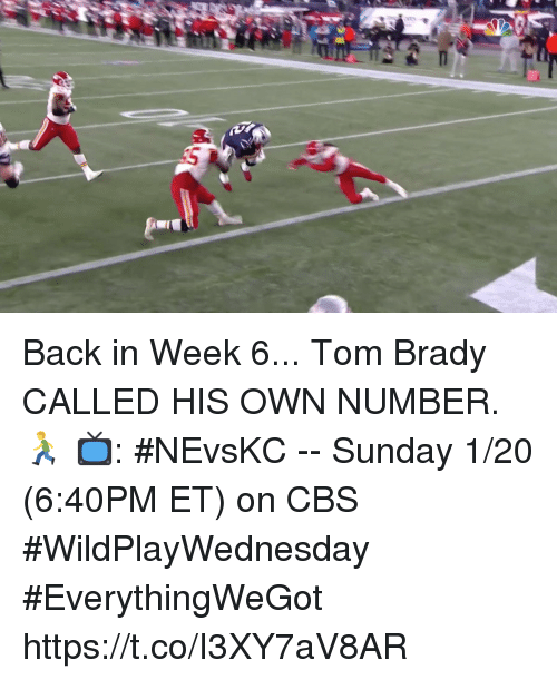 Memes, Tom Brady, and Cbs: Back in Week 6... Tom Brady CALLED HIS OWN NUMBER. 🏃  📺: #NEvsKC -- Sunday 1/20 (6:40PM ET) on CBS  #WildPlayWednesday #EverythingWeGot https://t.co/I3XY7aV8AR