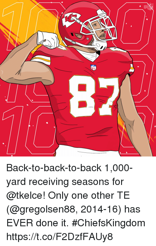 Back to Back, Memes, and Only One: Back-to-back-to-back 1,000-yard receiving seasons for @tkelce!  Only one other TE (@gregolsen88, 2014-16) has EVER done it. #ChiefsKingdom https://t.co/F2DzfFAUy8
