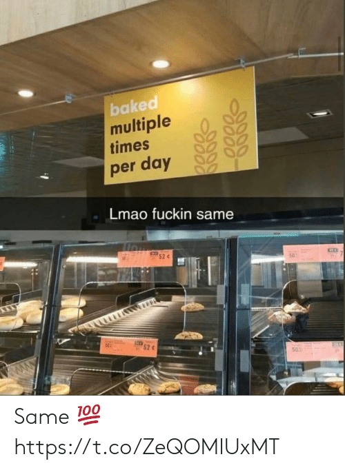 Baked, Funny, and Lmao: baked  multiple  times  per day  Lmao fuckin same  52  50  52 c  S4  50  OO00  0000  O000 Same 💯 https://t.co/ZeQOMIUxMT
