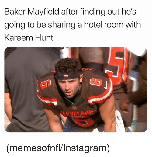 Instagram, Nfl, and Hotel: Baker Mayfield after finding out he's  going to be sharing a hotel room with  Kareem Hunt (memesofnfl/Instagram)