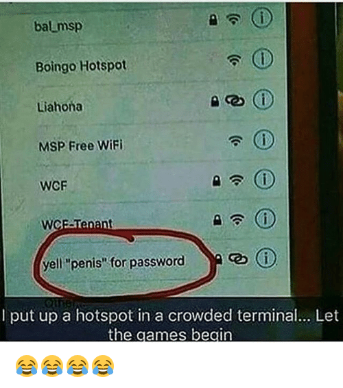 """Free Wifi: balmsp  Boingo Hotspot  Liahona  MSP Free WiFi  WCF  yell """"penis"""" for password  I put up a hotspot in a crowded terminal... Let  the games begin 😂😂😂😂"""