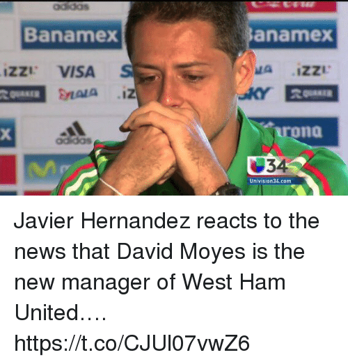 News, Soccer, and United: Banamex  anamex  ZZI VISA  5  A iZZI  KY  na  adidos  34  Univision34.com Javier Hernandez reacts to the news that David Moyes is the new manager of West Ham United…. https://t.co/CJUl07vwZ6