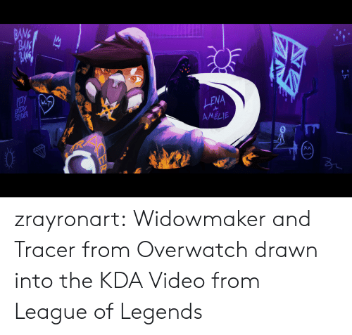 League of Legends, Tumblr, and Blog: BANG  BAK  LENA  AMELIE  2 zrayronart:  Widowmaker and Tracer from Overwatch drawn into the KDA Video from League of Legends