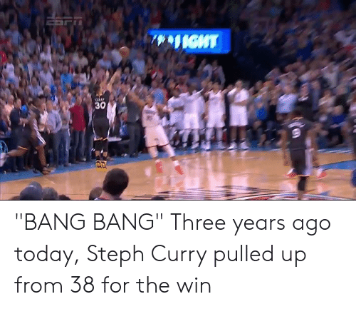 """Steph Curry: """"BANG BANG""""  Three years ago today, Steph Curry pulled up from 38 for the win"""