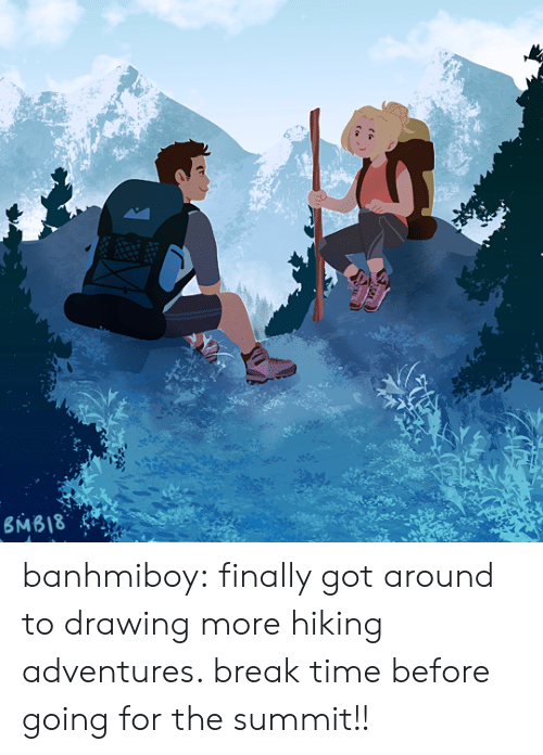 Tumblr, Blog, and Break: banhmiboy:  finally got around to drawing more hiking adventures. break time before going for the summit!!