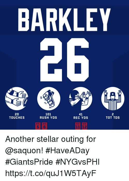 Memes, Rush, and 🤖: BARKLEY  20  TOUCHES  101  RUSH YDS  41  REC YDS  2  TOT TDS  11 12 Another stellar outing for @saquon! #HaveADay #GiantsPride  #NYGvsPHI https://t.co/quJ1W5TAyF