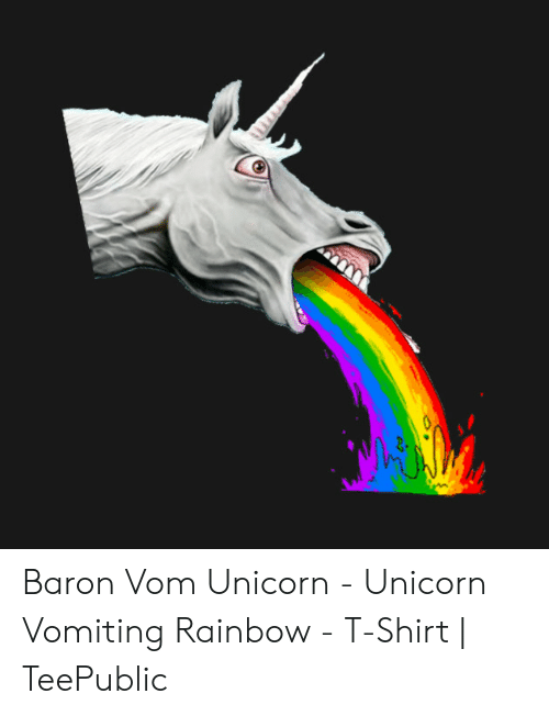 Unicorn Unicorn: Baron Vom Unicorn - Unicorn Vomiting Rainbow - T-Shirt | TeePublic