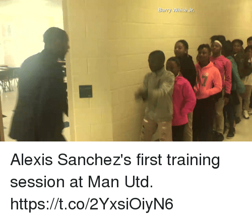 Soccer, White, and Barry White: Barry White  Jr. Alexis Sanchez's first training session at Man Utd. https://t.co/2YxsiOiyN6