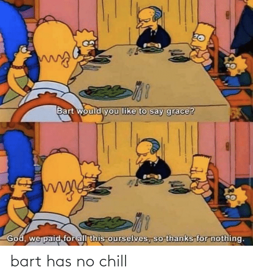 Chill: bart has no chill