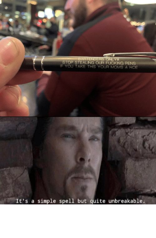 stealing: BARTENDERS ONLY  STOP STEALING OUR FUCKING PENS  IF YOU TAKE THIS YOUR MOMS A HOE  It's a simple spell but quite unbreakable Speech:100 by C00lEgg MORE MEMES