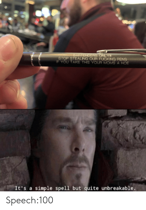 stealing: BARTENDERS ONLY  STOP STEALING OUR FUCKING PENS  IF YOU TAKE THIS YOUR MOMS A HOE  It's a simple spell but quite unbreakable Speech:100