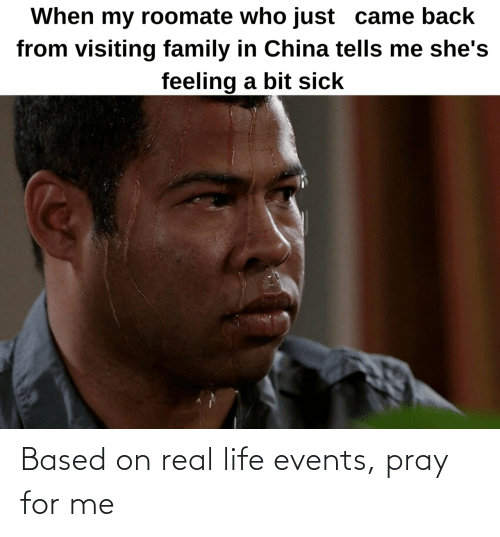 based: Based on real life events, pray for me