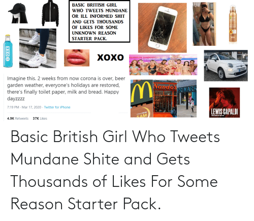 basic: Basic British Girl Who Tweets Mundane Shite and Gets Thousands of Likes For Some Reason Starter Pack.