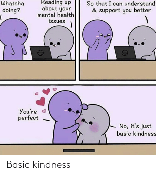basic: Basic kindness