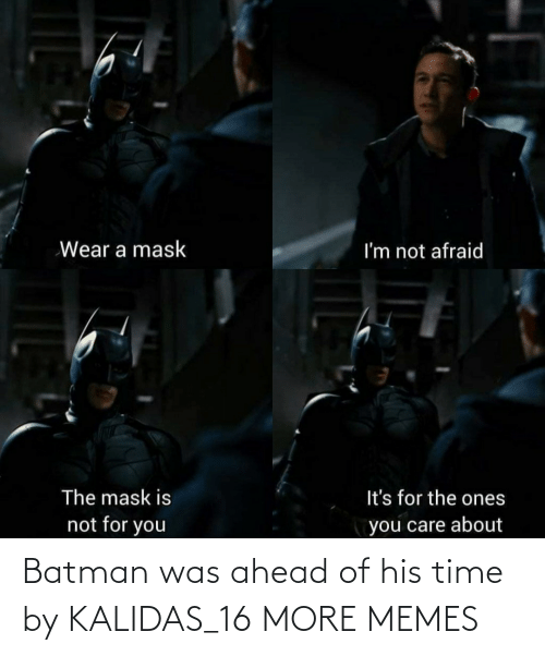 Of His: Batman was ahead of his time by KALIDAS_16 MORE MEMES