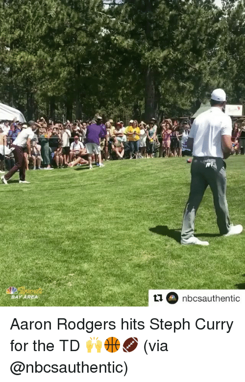 Aaron Rodgers, Sports, and Steph Curry: BAY AREA  nbcsauthentic Aaron Rodgers hits Steph Curry for the TD 🙌🏀🏈 (via @nbcsauthentic)