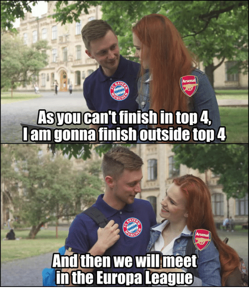 Memes, 🤖, and League: BAY  Asyou can't finish in top 4  Jam gonna finish outside top 4  And then we will meet  inthe Europa League