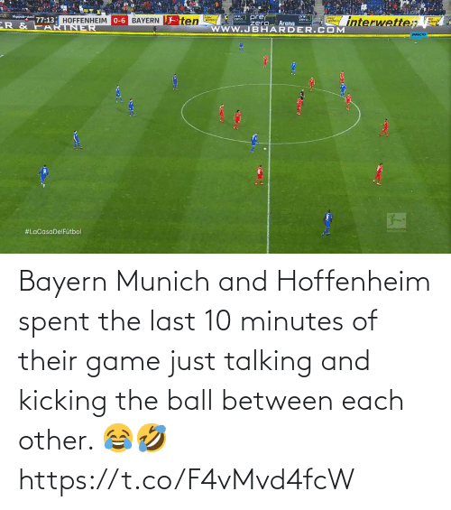 Last: Bayern Munich and Hoffenheim spent the last 10 minutes of their game just talking and kicking the ball between each other. 😂🤣 https://t.co/F4vMvd4fcW