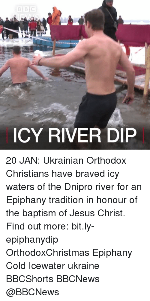 Memes, Brave, and Braves: BBC  ICY RIVER DIP 20 JAN: Ukrainian Orthodox Christians have braved icy waters of the Dnipro river for an Epiphany tradition in honour of the baptism of Jesus Christ. Find out more: bit.ly-epiphanydip OrthodoxChristmas Epiphany Cold Icewater ukraine BBCShorts BBCNews @BBCNews