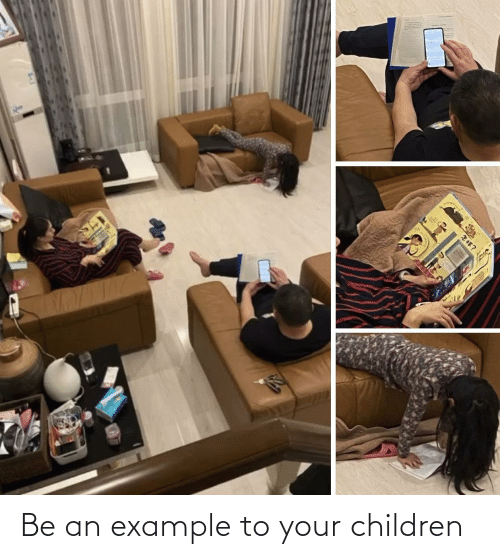 Children: Be an example to your children