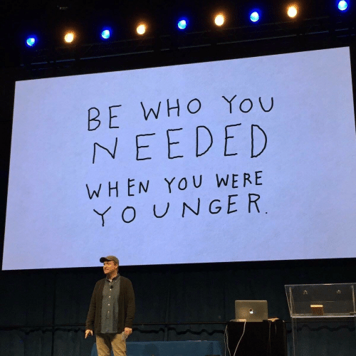 Who, You, and When You: BE WHO You  NEEDED  WHEN YOU WERE  UNGER