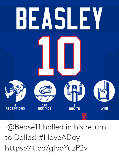 Memes, Dallas, and 🤖: BEASLEY  10  A  110  REC YDS  1  REC TD  RECEPTIONS  WIN!  WK  13 .@Bease11 balled in his return to Dallas! #HaveADay https://t.co/glboYuzP2v