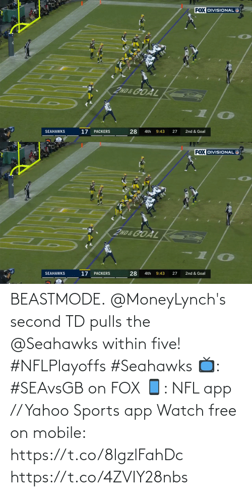 Second: BEASTMODE.  @MoneyLynch's second TD pulls the @Seahawks within five! #NFLPlayoffs #Seahawks  📺: #SEAvsGB on FOX 📱: NFL app // Yahoo Sports app Watch free on mobile: https://t.co/8lgzlFahDc https://t.co/4ZVIY28nbs