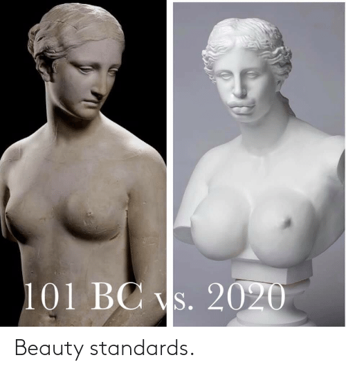 Standards: Beauty standards.