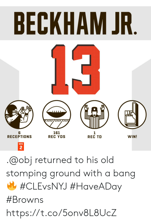 Returned: BECKHAM JR.  13  6  RECEPTIONS  161  REC YDS  1  REC TD  WIN!  WK  2 .@obj returned to his old stomping ground with a bang 🔥 #CLEvsNYJ #HaveADay  #Browns https://t.co/5onv8L8UcZ
