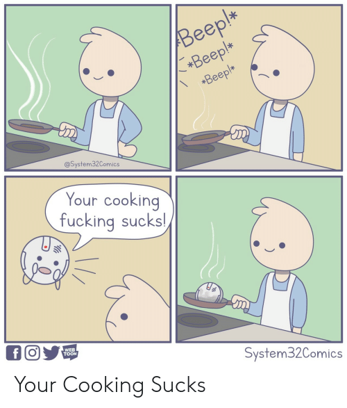 Fucking, Web, and Cooking: Beep  @System32Comics  Your cooking  fucking sucks  WEB  TOON  System32Comics Your Cooking Sucks