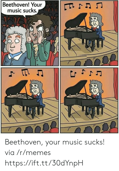 Beethoven: Beethoven! Your  music sucks.  E  Js Beethoven, your music sucks! via /r/memes https://ift.tt/30dYnpH
