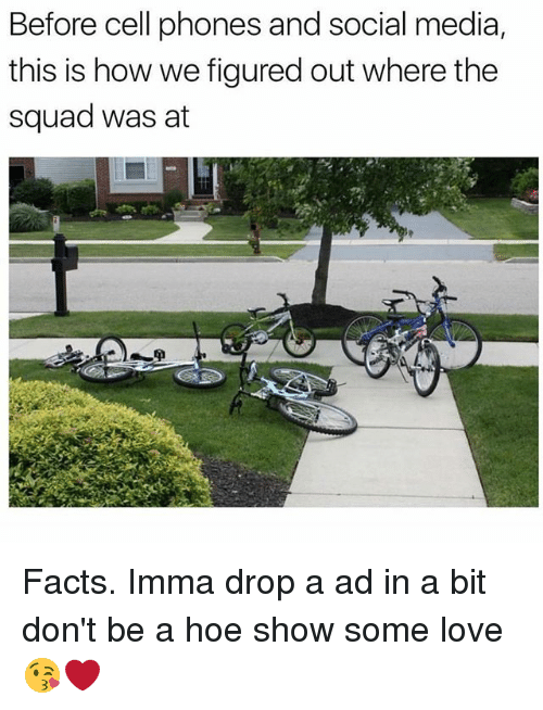 Facts, Hoe, and Love: Before cell phones and social media,  this is how we figured out where the  squad was at Facts. Imma drop a ad in a bit don't be a hoe show some love 😘❤