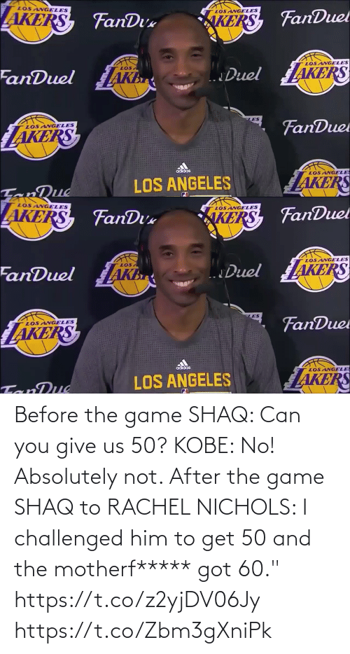 """The Game: Before the game SHAQ: Can you give us 50? KOBE: No! Absolutely not.   After the game SHAQ to RACHEL NICHOLS: I challenged him to get 50 and the motherf***** got 60.""""    https://t.co/z2yjDV06Jy https://t.co/Zbm3gXniPk"""