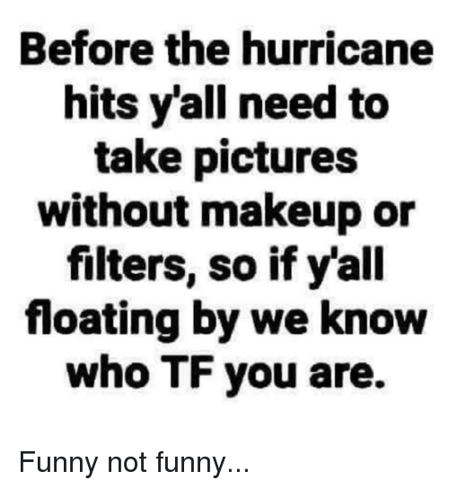 Before the Hurricane Hits Yall Need to Take Pictures Without