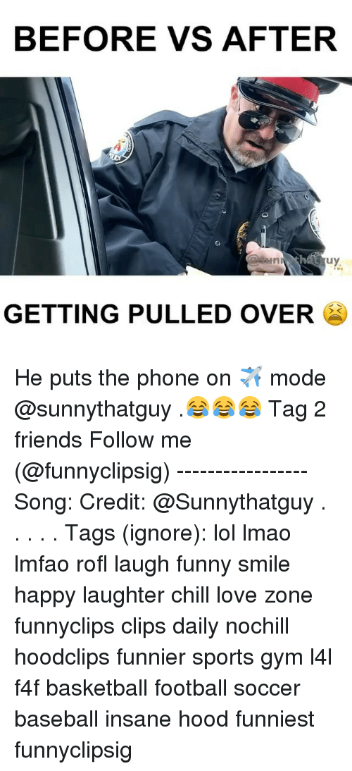 Baseballisms: BEFORE VS AFTER  GETTING PULLED OVER He puts the phone on ✈️ mode @sunnythatguy .😂😂😂 Tag 2 friends Follow me (@funnyclipsig) ----------------- Song: Credit: @Sunnythatguy . . . . . Tags (ignore): lol lmao lmfao rofl laugh funny smile happy laughter chill love zone funnyclips clips daily nochill hoodclips funnier sports gym l4l f4f basketball football soccer baseball insane hood funniest funnyclipsig