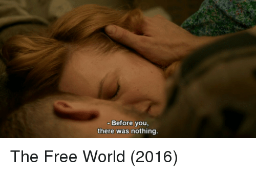 the-free-world: Before you,  there was nothing. The Free World (2016)